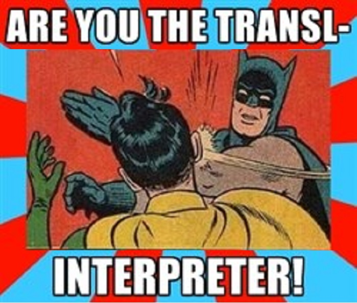 Interpreters vs. Translators